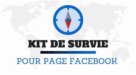 Kit de survie & Outils Facebook Indispensables | Communiquer sur les médias sociaux | Scoop.it