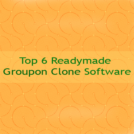 Top 6 Readymade Groupon Clone Software | Seven Boats | Digital Marketing Agency India | Group Buying Script | Scoop.it