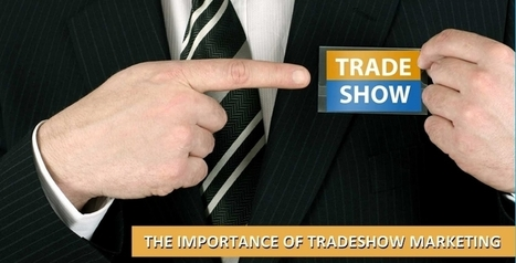 The Importance of Trade Show Marketing – A New Perspective | Promotional products | Scoop.it