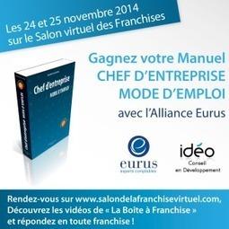 Gagnez votre Manuel Chef d'Entreprise avec EURUS   La Boite à Franchise   Scoop.it