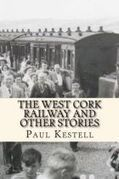 The West Cork Railway and Other Stories By Paul Kestell | The Irish Literary Times | Scoop.it