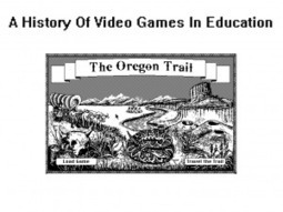 A Brief History Of Video Games In Education | Interactive Fiction and Digital Game-based Learning | Scoop.it
