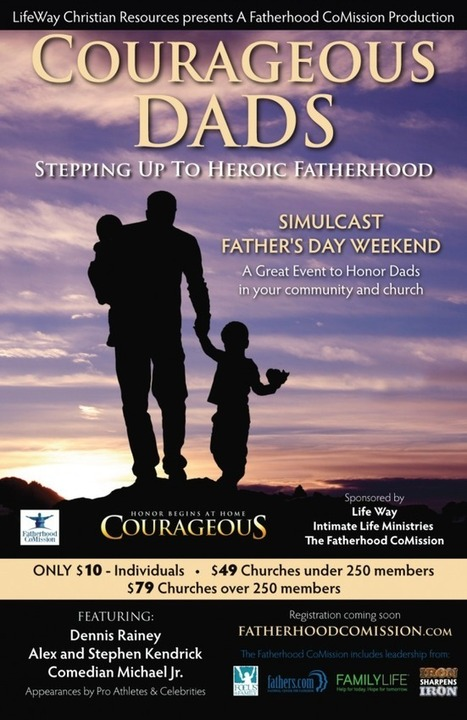 Courageous Dads - Stepping Up To Heroic Fatherhood | National Hispanic Christian Leadership Conference (NHCLC) | Hispanic Evangelical Association | Healthy Marriage Links and Clips | Scoop.it