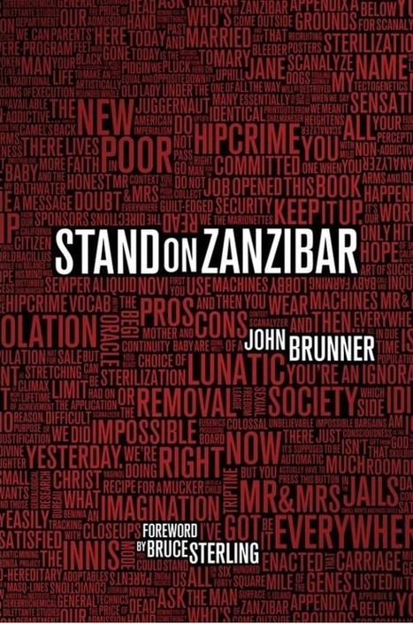 Stand on Zanzibar - John Brunner | Ficção científica literária | Scoop.it