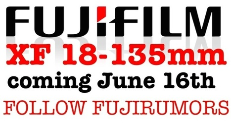 Fuji Rep confirms: 18-135 coming next week (June 16th),16mm + 120-400 sounds right too, new firmware updates on the way - Fuji Rumors | Fuji Cameras | Scoop.it