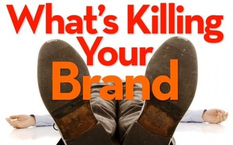 What's killing your brand? | BUSINESS and more | Scoop.it