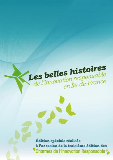 Les Charmes de l'Innovation Responsable 2012 | Centre Francilien de l'Innovation | Scoop.it