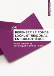 [Parution] Repenser le fonds local et régional en bibliothèque, Bào #36, de Claire Haquet et Bernard Huchet (Enssib) | Veille professionnelle des Bibliothèques-Médiathèques de Metz | Scoop.it