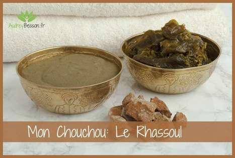 Mon chouchou: le Rhassoul | Détente et bien être | Scoop.it