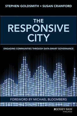 Wiley: The Responsive City: Engaging Communities Through Data-Smart Governance - Stephen Goldsmith, Susan Crawford | Open Government Daily | Scoop.it