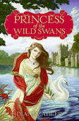 GreenBeanTeenQueen: Tween Tuesday: Princess of the Wild Swans by Diane Zahler | Popular Children's & Young Adult Literature | Scoop.it