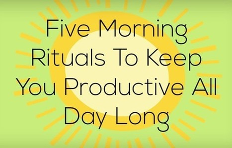 5 Morning Rituals to Keep You Productive All Day Long | Customer Service | Scoop.it