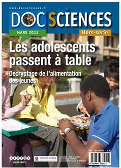 DocSciences – Les adolescents passent à table | | Sujet pour maman | Scoop.it