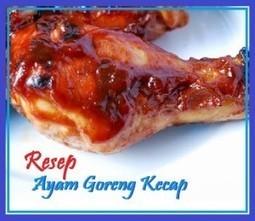 RESEP AYAM GORENG KECAP - MENU BUKA PUASA | Resep Masakan | Scoop.it