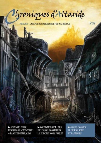 La guilde d'Altaride : Chroniques d'Altaride N°37 Juin 2015 La Misère | Jeux de Rôle | Scoop.it