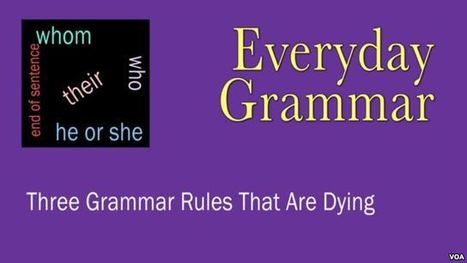 Everyday Grammar: 3 Grammar Rules That Are Dying | English Lang. Teaching | Scoop.it