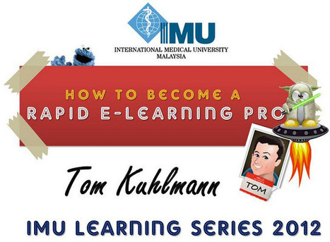 ZaidLearn: IMU-LS-03: How to Become a Rapid E-Learning Pro (Tom Kuhlmann) | eLearning Tools & Tips | Scoop.it