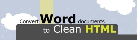 Convert Word Documents to Clean HTML | Mes ressources personnelles | Scoop.it