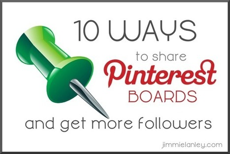 10 Ways to Share Pinterest Boards and Get More Followers | Pinterest | Scoop.it