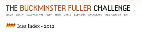 Idea Index - 2012 | The Buckminster Fuller Challenge | Design Science | Scoop.it