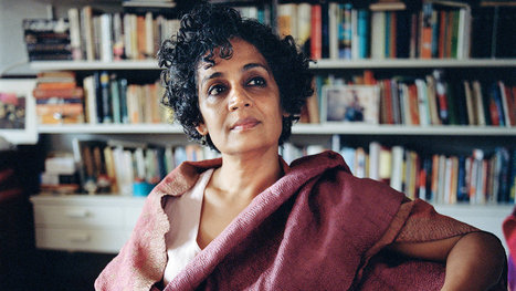 Arundhati Roy, the Not-So-Reluctant Renegade | Skylarking Bookmarks | Scoop.it