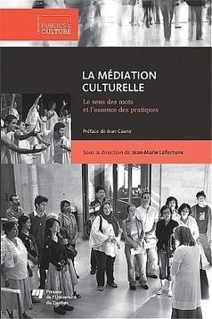 La médiation culturelle - Jean-Marie Lafortune | médiation culturelle | Scoop.it