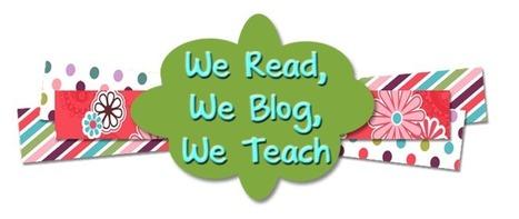 We Read, We Blog, We Teach   Education   Scoop.it
