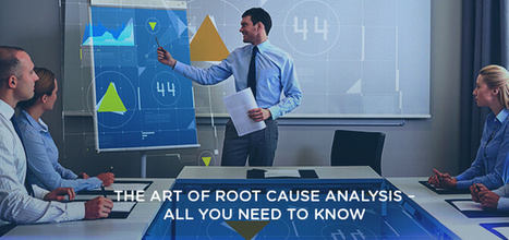 The Art of Root Cause Analysis - All You Need to Know | Lean | Scoop.it