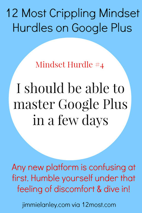12 Most Crippling Mindset Hurdles on Google Plus | Online Schools | Scoop.it