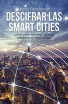 Descifrar las smart cities | Tech and urban life | Scoop.it