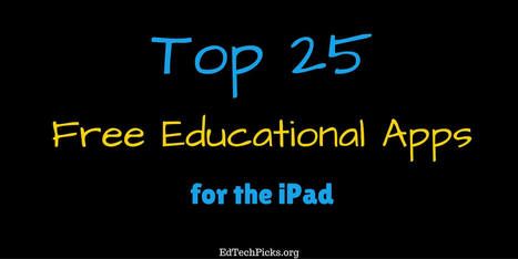 Top 25 Free Educational Apps for iPad - Nick's Picks For Educational Technology | INNOVATIVE CLASSROOM INSTRUCTION | Scoop.it