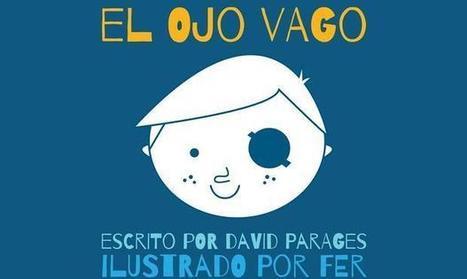 David Parages y Fer abren «El ojo vago» a los niños | Salud Visual (Profesional) 2.0 | Scoop.it