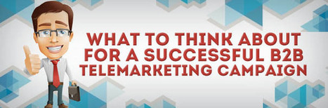 What To Think About For A Successful B2B Telemarketing Campaign | B2B Outbound Telemarketing Tips in Malaysia | Scoop.it