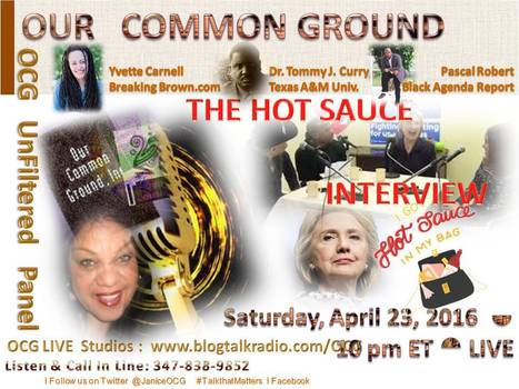 &quot;WHEN #HOTSAUCEMATTERS:<br/> POLITICS IN YOUR POCKETBOOK&quot; &nbsp;:: OUR COMMON GROUND This Week | OUR COMMON GROUND with Janice Graham  &#9765; Coming Up | Scoop.it