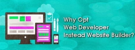 Why Opt Web Developer Instead Website Builder? | Application Development | Scoop.it