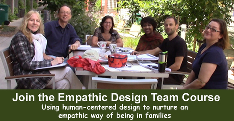 Building Online Empathy Team to Raise Level of Empathy in Families:  Acumen-IDEO Human-Centered Design Course | Empathy and Compassion | Scoop.it