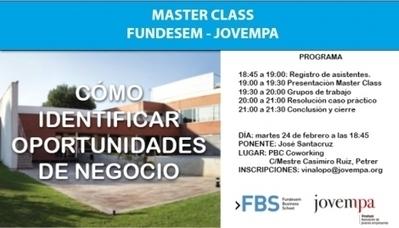 Masterclass Fundesem- Jovempa: Cómo Identificar Oportunidades de Negocio | Actividad Jovempa Vinalopó | Scoop.it