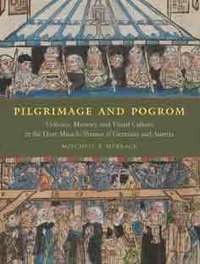 Pilgrimage and Pogrom. Violence, Memory, and Visual Culture at the Host-miracle Shrines of Germany and Austria | Anthropology, Archaeology, and History | Scoop.it