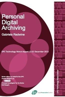 Just Released: Personal Digital Archiving is the Topic of a New Digital Preservation Coalition (DPC) Peer-Reviewed Report | LJ INFOdocket | Digital dark age | Scoop.it