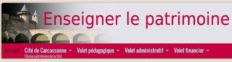 Enseigner le patrimoine - Classe patrimoine de la Cité de Carcassonne   TICE en tous genres éducatifs   Scoop.it