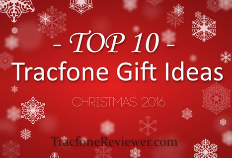 Top 10 Tracfone Gift Ideas - Christmas 2016 | Tracfone Reviews and Promo Codes | Scoop.it