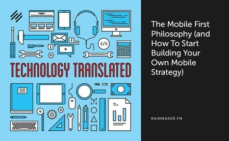 The Mobile First Philosophy (and How to Start Building Your Own Mobile Strategy) - Copyblogger | Best Mobile Strategy | Scoop.it