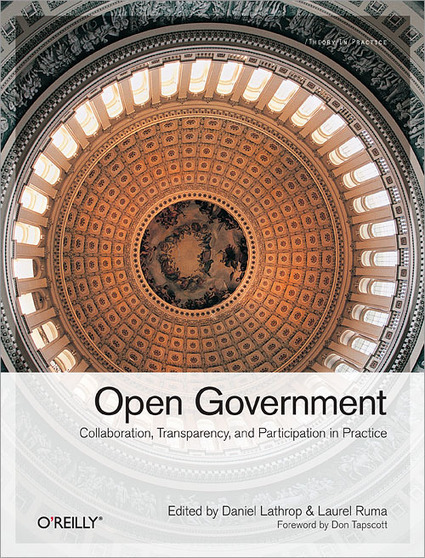 O'Reilly Open Government book now a free download, in honor of Aaron Swartz | KurzweilAI | Open Government Daily | Scoop.it