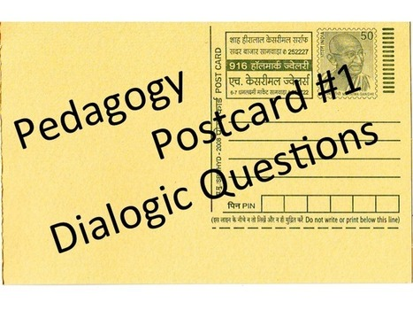 Pedagogy Postcard #1: Dialogic Questions | Edumathingy | Scoop.it