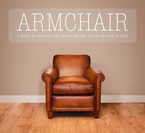 Introducing Armchair: an App Review Manager in Swift | iOS Dev Central | Scoop.it