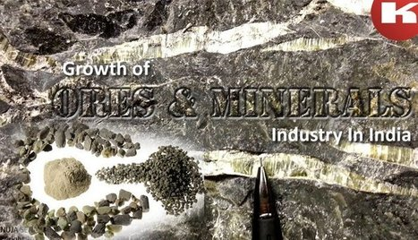 Growth of Ores and minerals industry in India | Extraction industries in India | Scoop.it