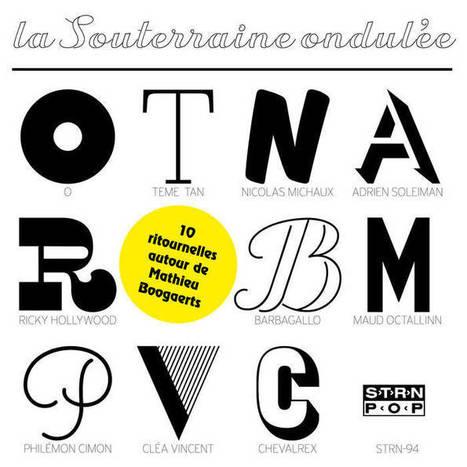 10 ritournelles autour de Mathieu Boogaerts, by La Souterraine ondulée | Glaneur 1671137 | Scoop.it
