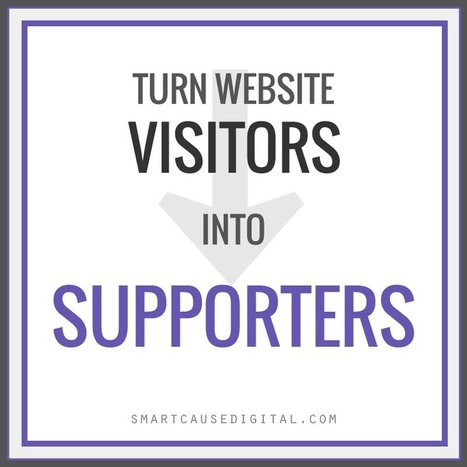 Turn Website Visitors into Supporters | Nonprofit Online Communications | Scoop.it