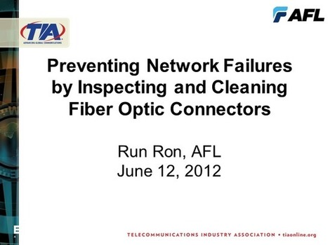 Preventing Network Failures by thoroughly Cleaning & Testing FO Connectors | TIA Fiber Optics Tech Consortium | Webinars | Scoop.it