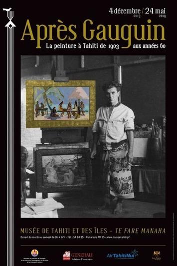 Du 4 décembre 2013 au 24 mai 2014 au musée de Tahiti et des Îles : la peinture au fenua depuis Gauguin   Tahiti Infos   Océanie   Scoop.it